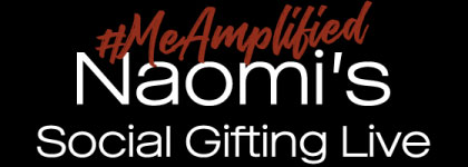 #MeAmplified Naomi's Special Gifting Live